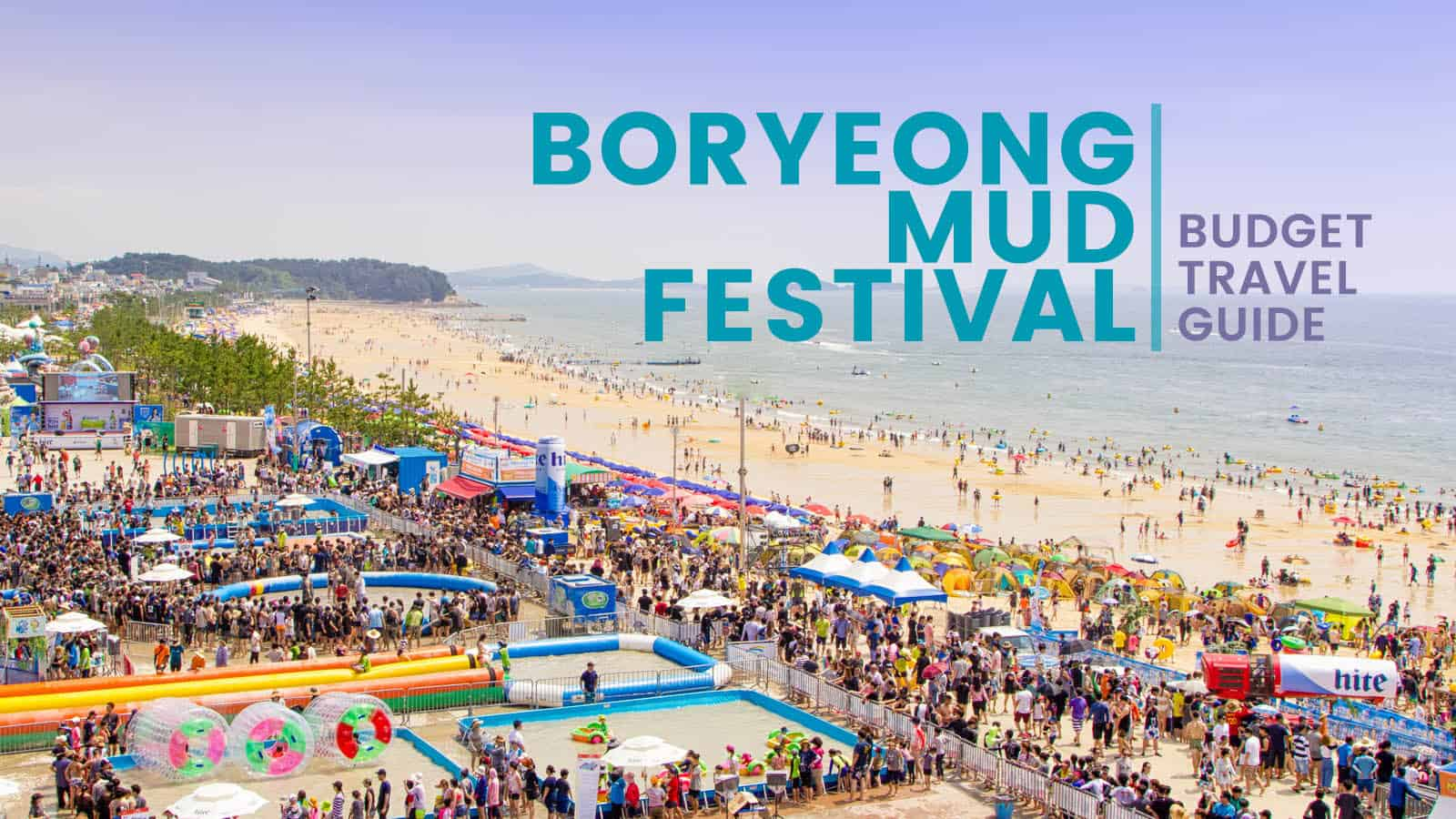 BORYEONG MUD FESTIVAL: Budget Travel Guide & Itinerary