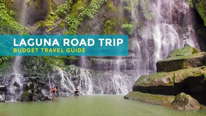 LAGUNA ROAD TRIP: Budget Travel Guide & Itinerary