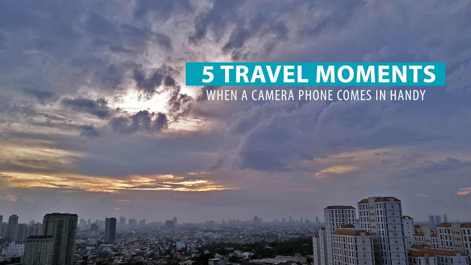 5 Travel Moments When a Great Camera Phone Comes In Handy