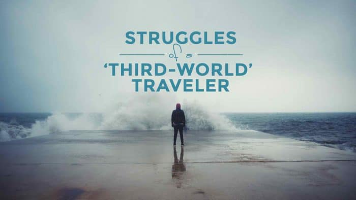 5 Struggles of a 'Third-World Traveler'