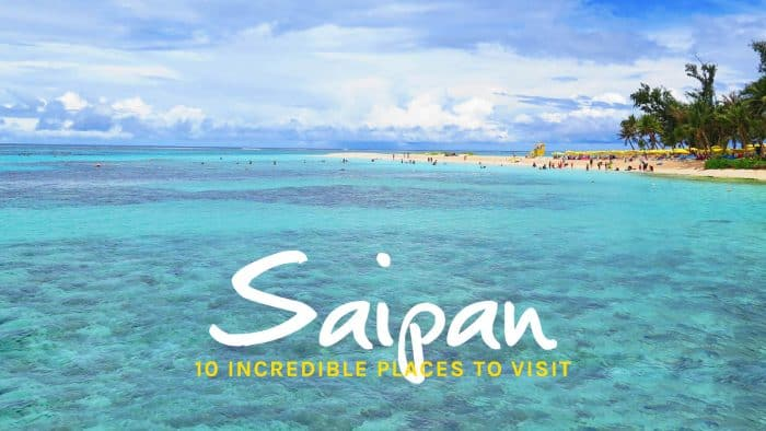 10 Places to Visit in Saipan (Plus FREE Attractions)