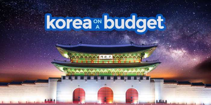 KOREA ON A BUDGET: Seoul Travel Guide & Itinerary