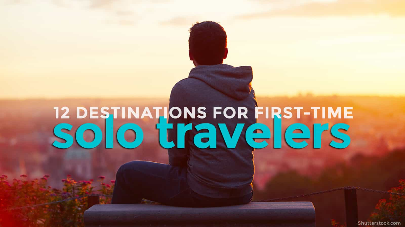 12 Asian Destinations for FIRST-TIME SOLO BACKPACKERS