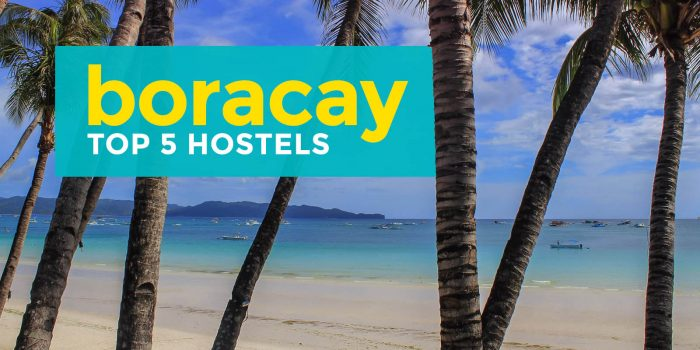 Boracay: Top 5 Recommended Hostels 2017