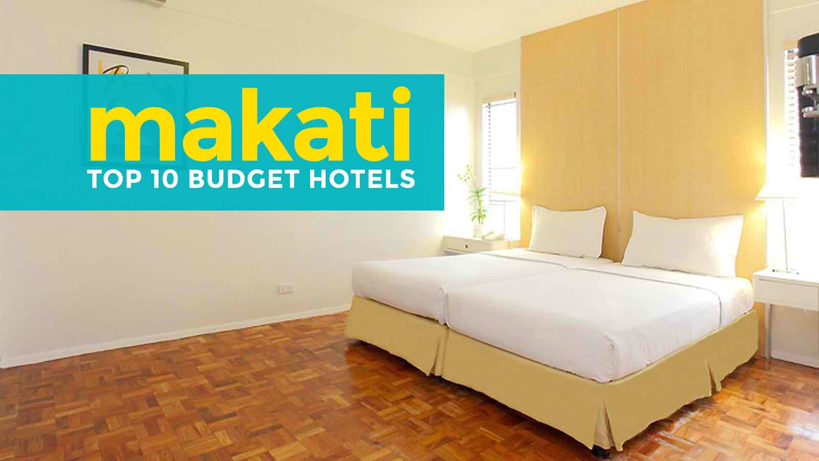 Makati: Top 10 Budget Hotels Under P2000 ($40)