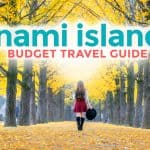 NAMI ISLAND ON A BUDGET: Travel Guide & Itineraries 2017