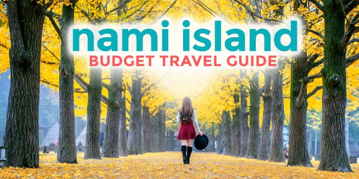NAMI ISLAND ON A BUDGET: Travel Guide & Itineraries