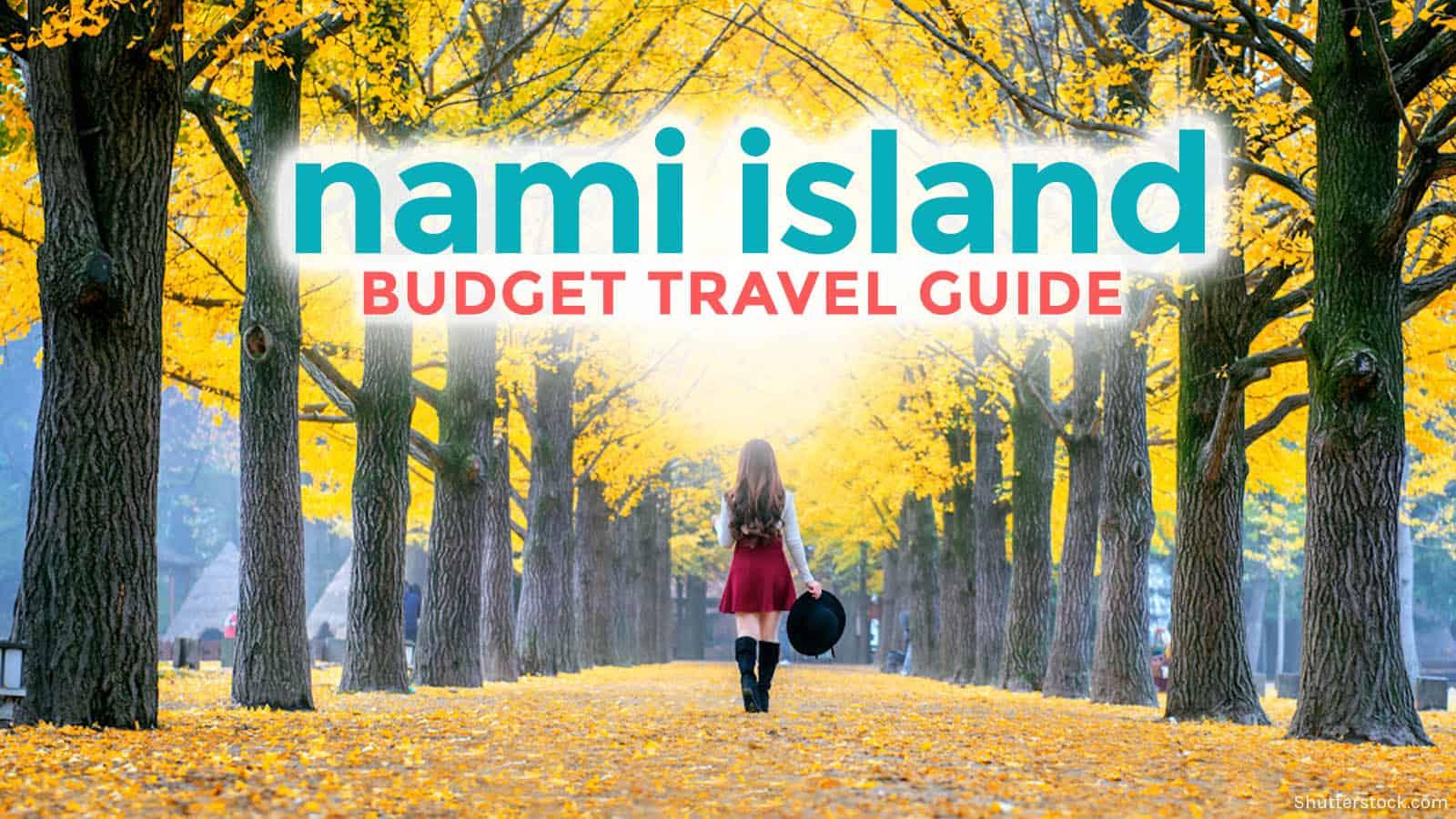 Nami Island Budget Travel Guide 2017 The Poor Traveler Blog