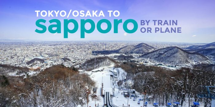 How to Get to SAPPORO from TOKYO or OSAKA