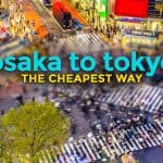 How to Get to Tokyo from Osaka: The Cheapest Way