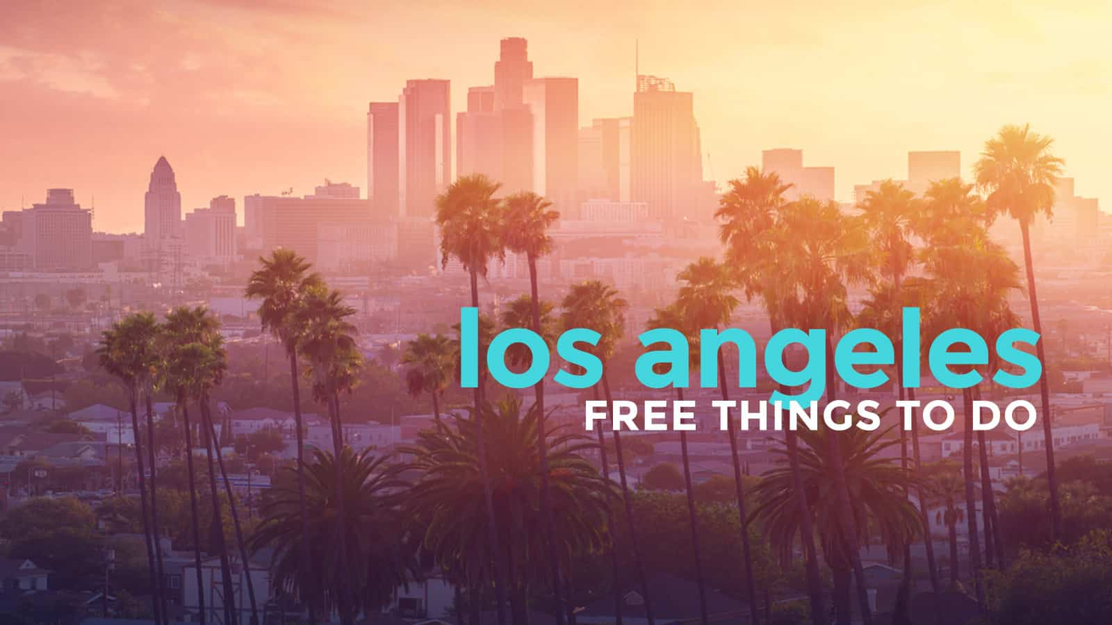 9 FREE Things to Do in Los Angeles