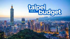 Updated! TAIPEI TAIWAN TRAVEL GUIDE: Itinerary, Budget, Things to Do 2018
