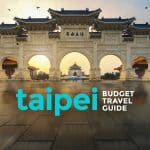 TAIWAN ON A BUDGET: Taipei Travel Guide & Itinerary 2017