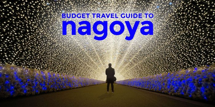 NAGOYA TRAVEL GUIDE with Budget Itinerary