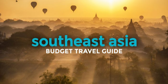 SOUTHEAST ASIA BACKPACKING ON A BUDGET: Travel Guide 2017