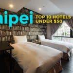 TAIPEI: Top 10 Hotels Under $50