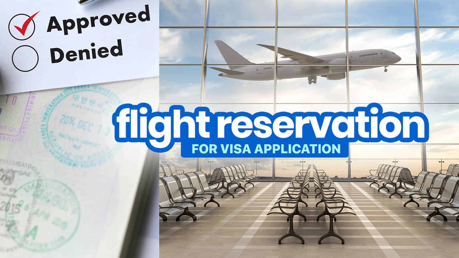 FLIGHT RESERVATIONS for VISA APPLICATION 2021: Schengen, Canada and Other Visas