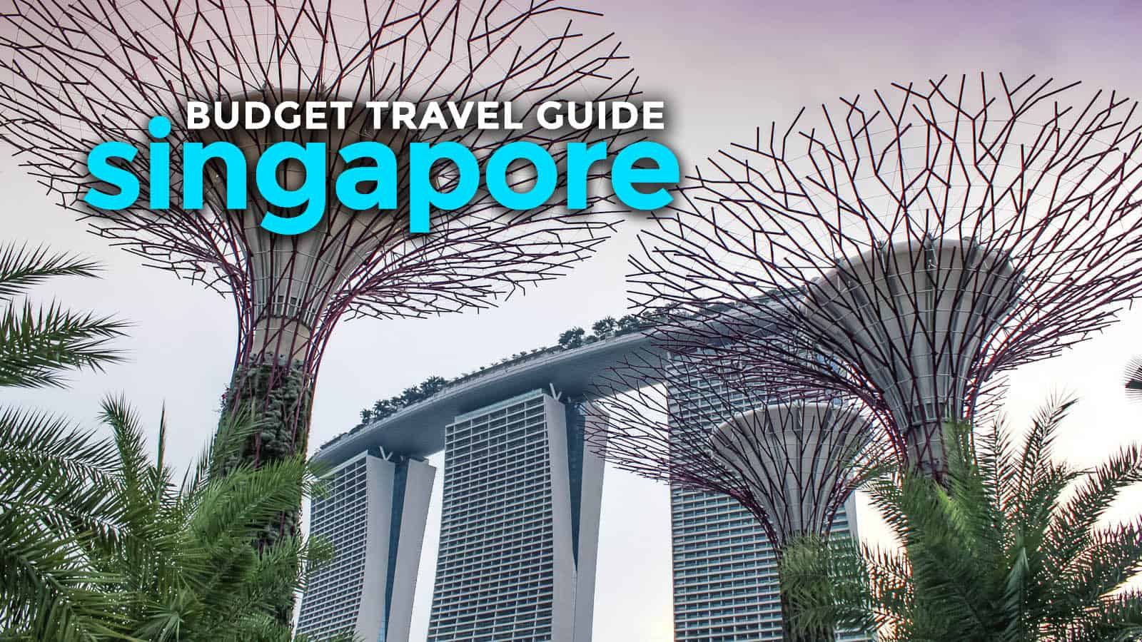 2019 SINGAPORE TRAVEL GUIDE with Budget Itinerary | The Poor