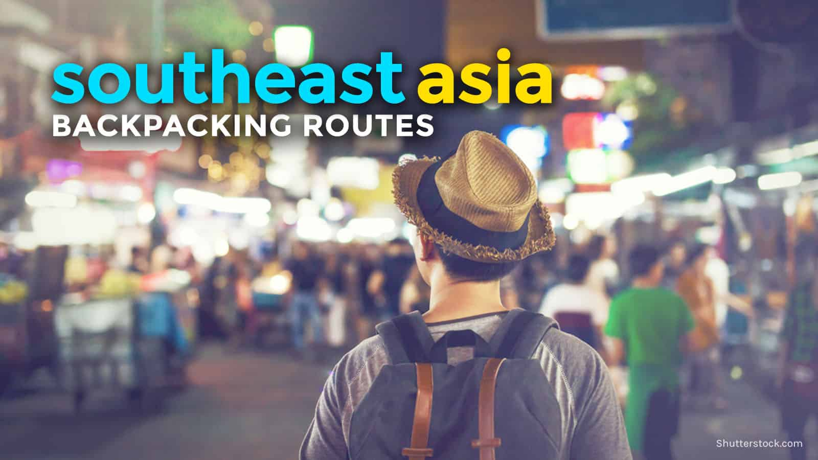 SOUTHEAST ASIA: DIY Backpacking Itineraries and Routes (2 Weeks)