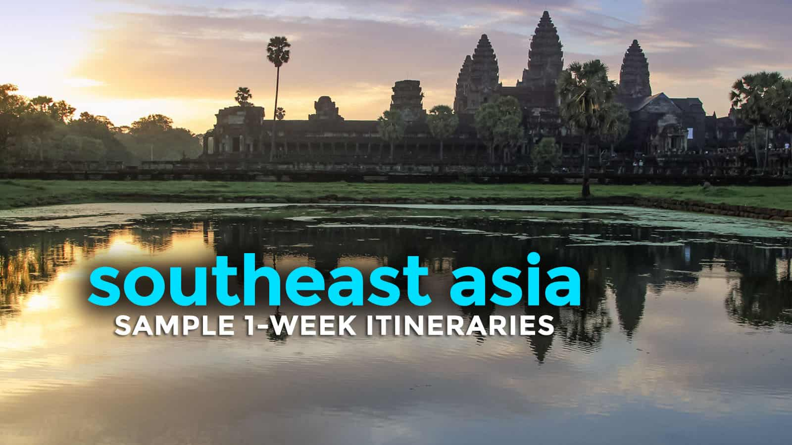 SOUTHEAST ASIA: Sample Itineraries (5-7 Days) | The Poor Traveler Blog