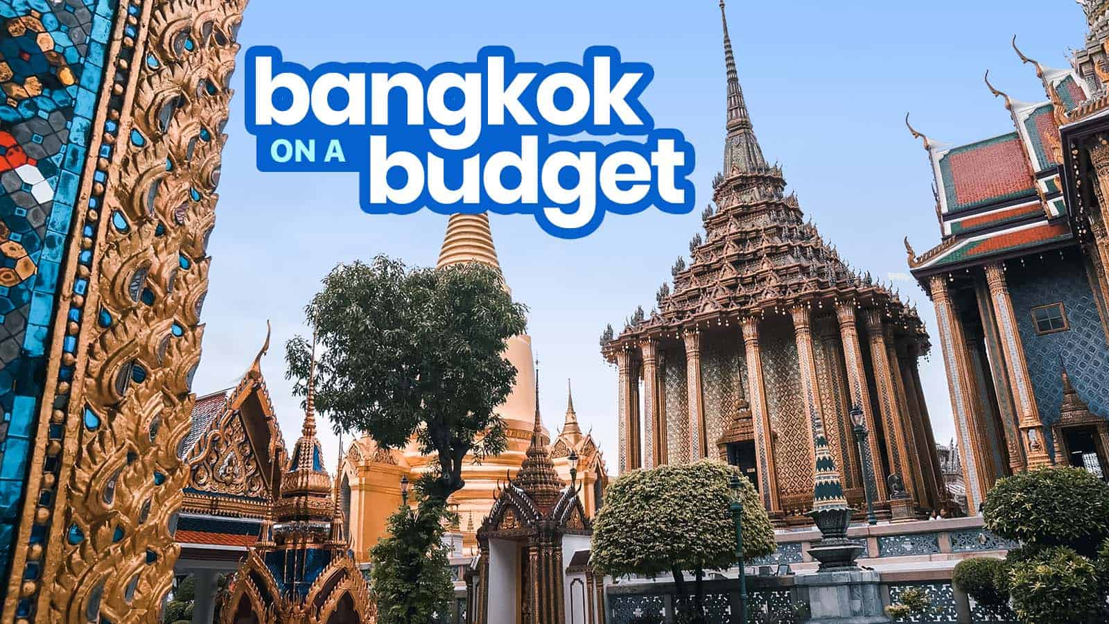 Updated! BANGKOK TRAVEL GUIDE: Budget, Itinerary, Things to Do 2018