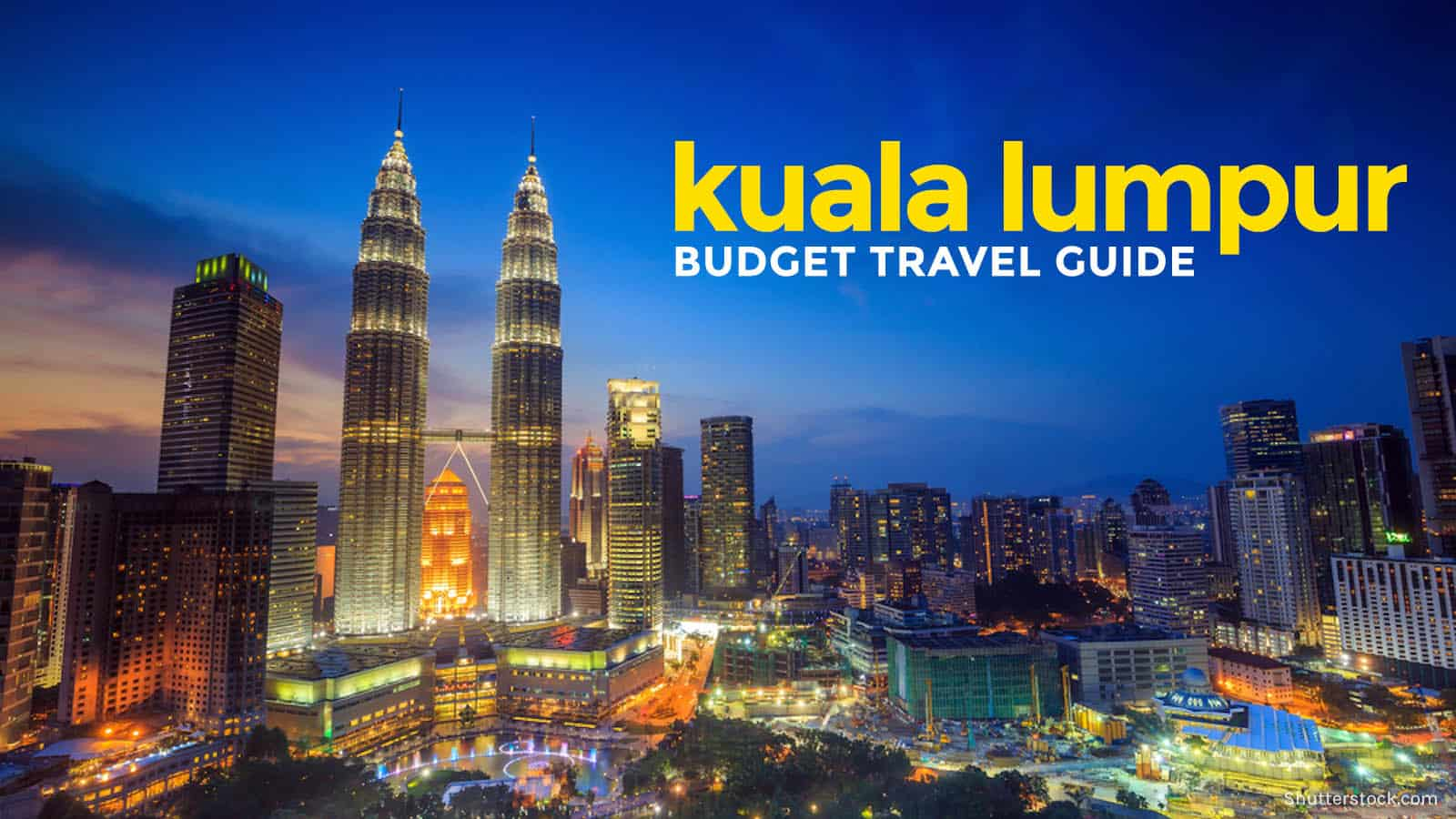 cc0ac19c KUALA LUMPUR ON A BUDGET: Travel Guide & Itinerary | The Poor ...