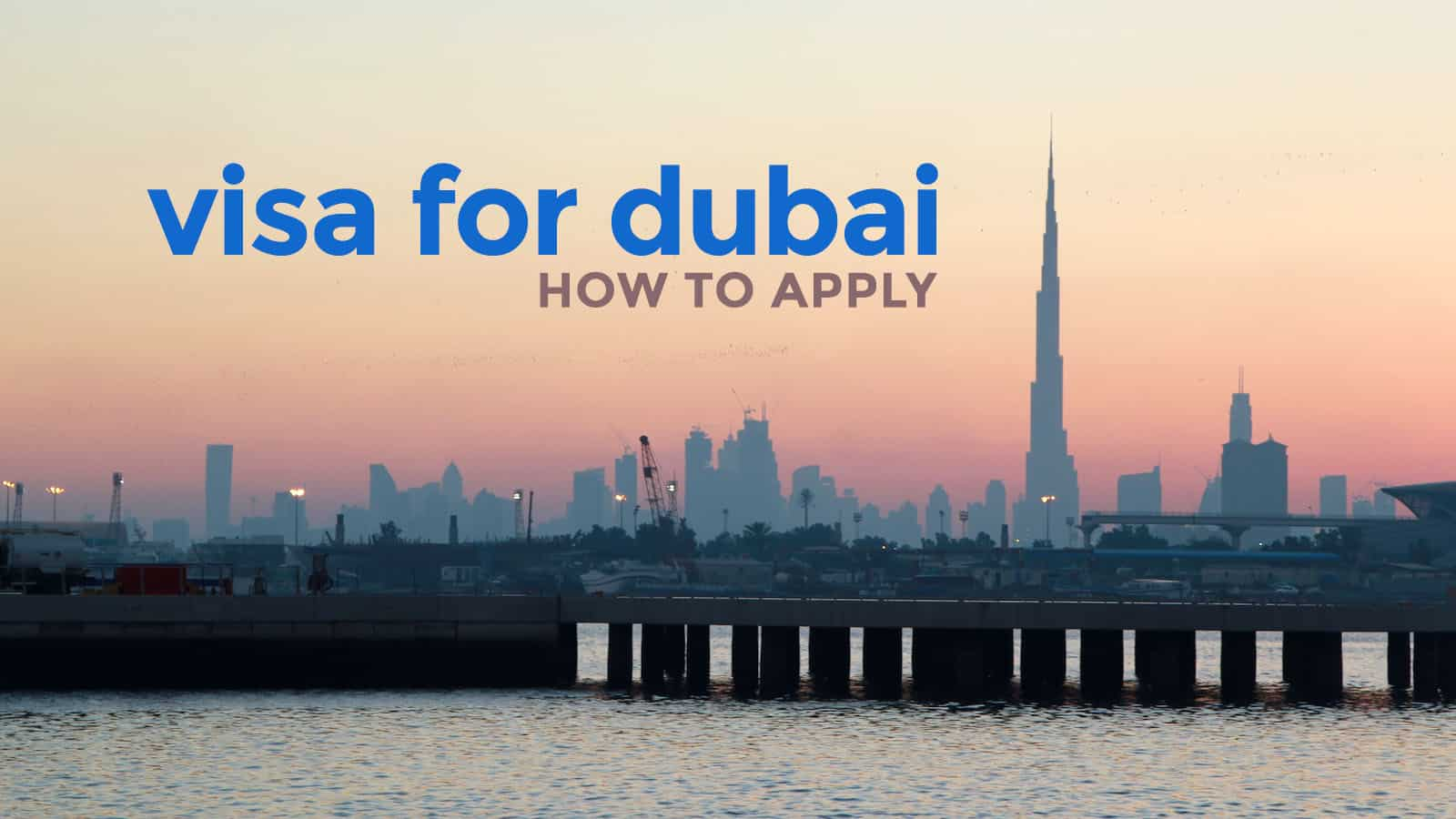UAE VISA (DUBAI VISA): Requirements & How to Apply