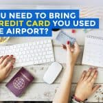 Do You Need to Bring the Credit Card You Used to Airport Check-in?