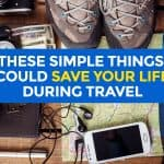 7 Simple Things that Could Save Your Life During Travel