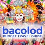 BACOLOD ON A BUDGET: Travel Guide & Itineraries 2017