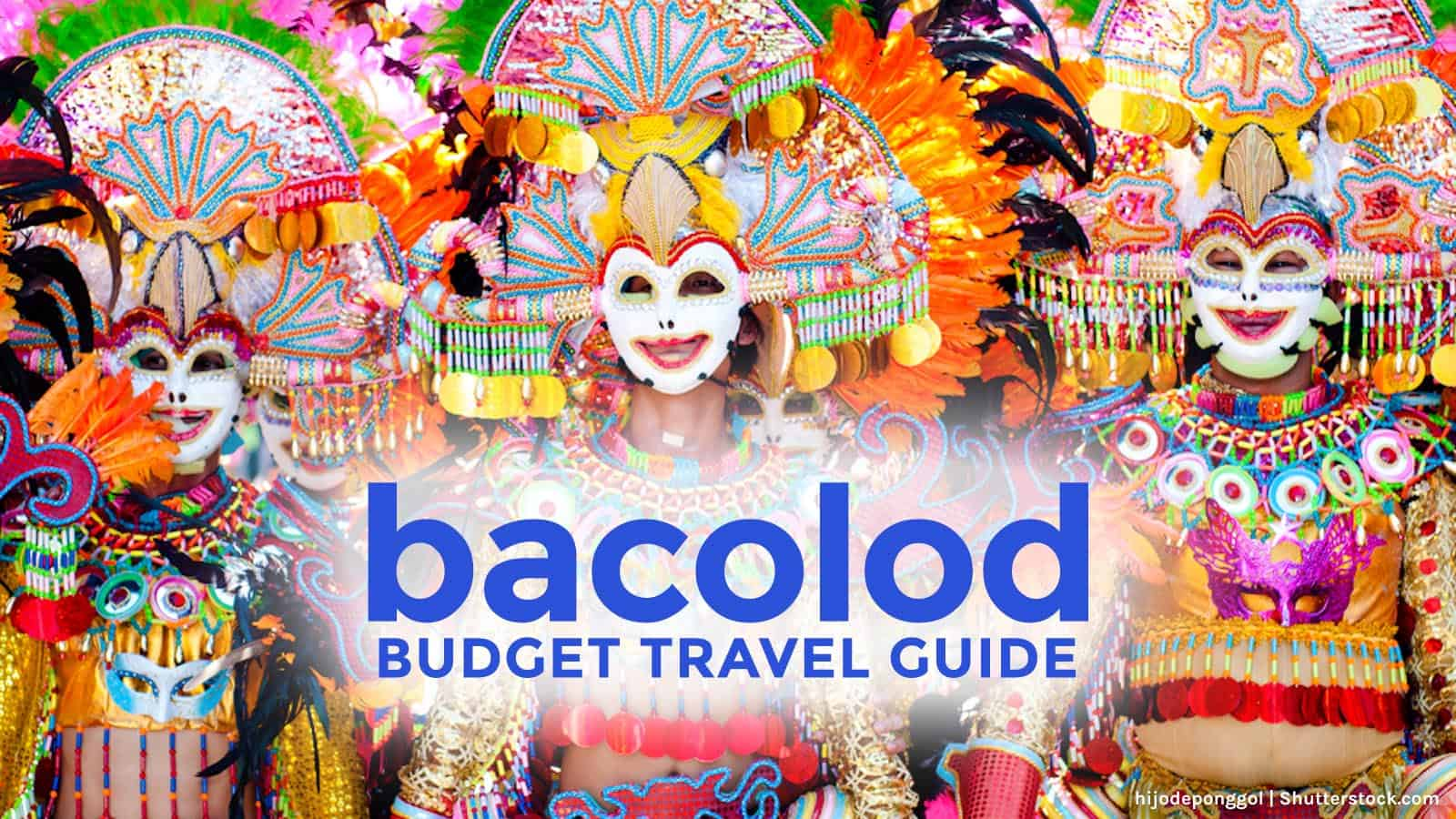 BACOLOD ON A BUDGET: Travel Guide & Itineraries