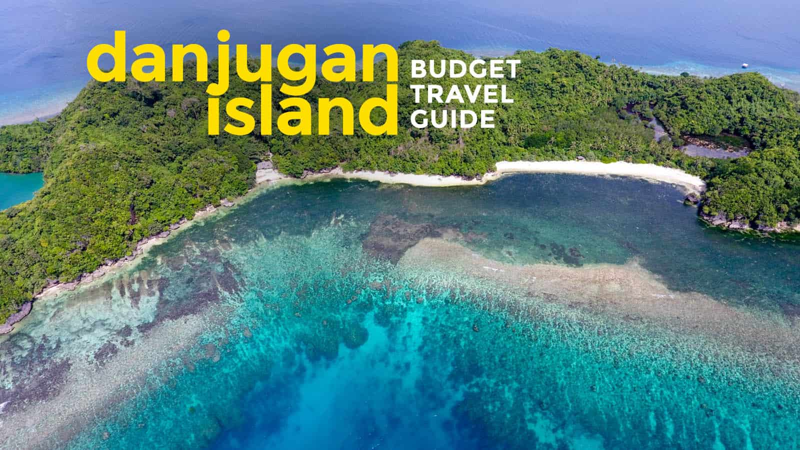 DANJUGAN ISLAND ON A BUDGET: Travel Guide & Itinerary