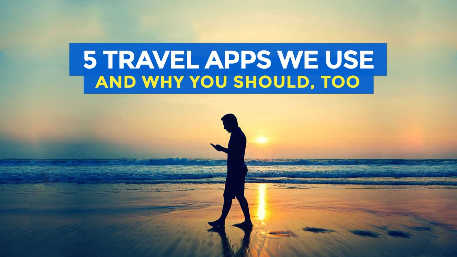 5 Travel Apps that will Make Your Trips Hassle-Free