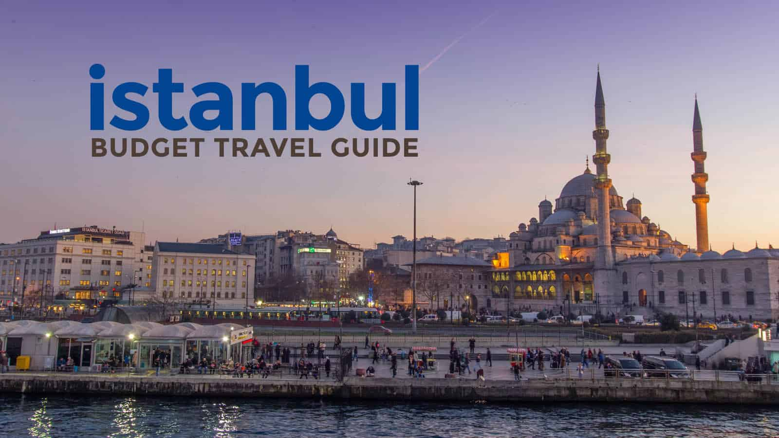 ISTANBUL ON A BUDGET 2018: Travel Guide & Itinerary