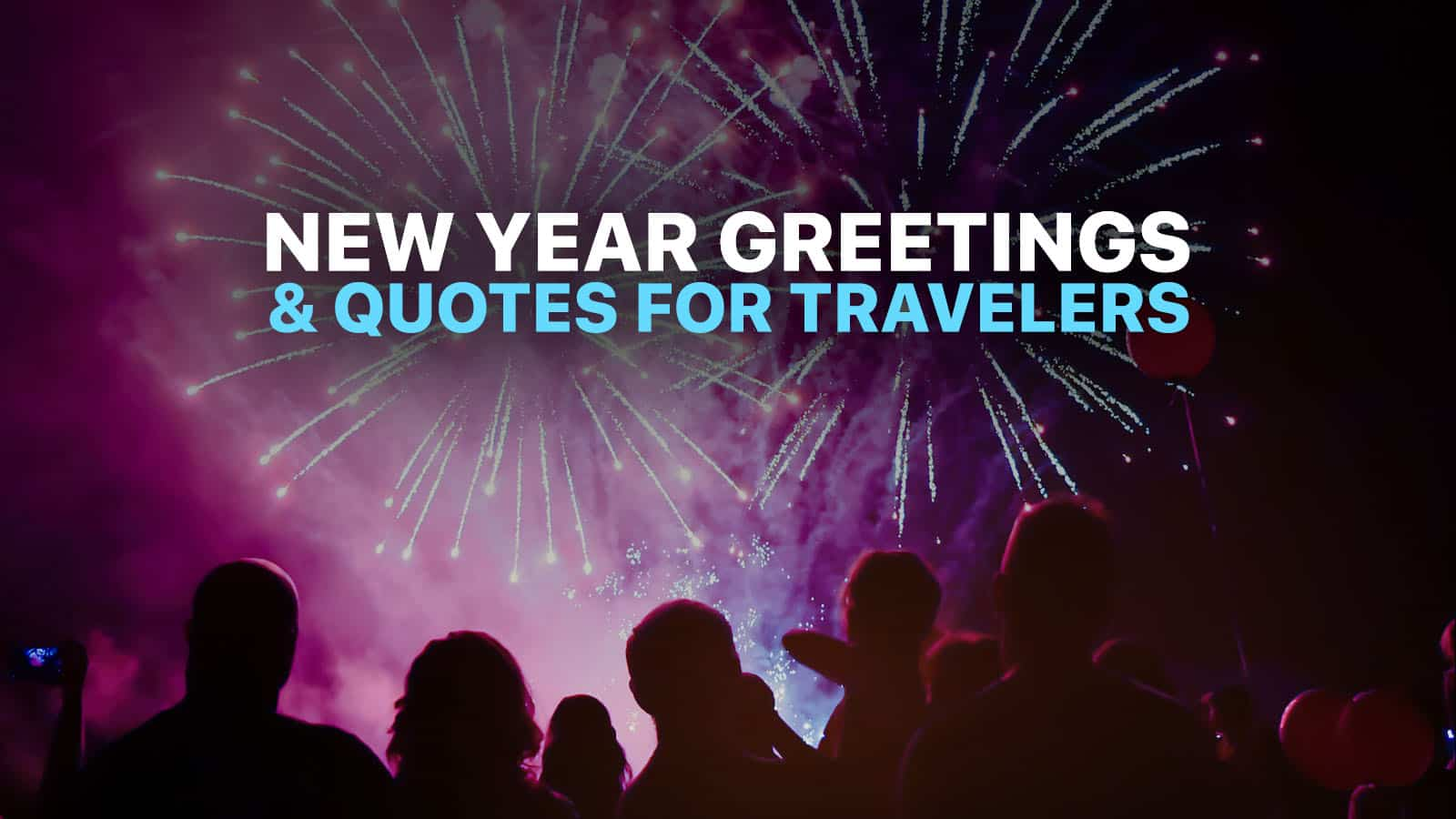 12 NEW YEAR QUOTES, WISHES & GREETINGS for Travelers