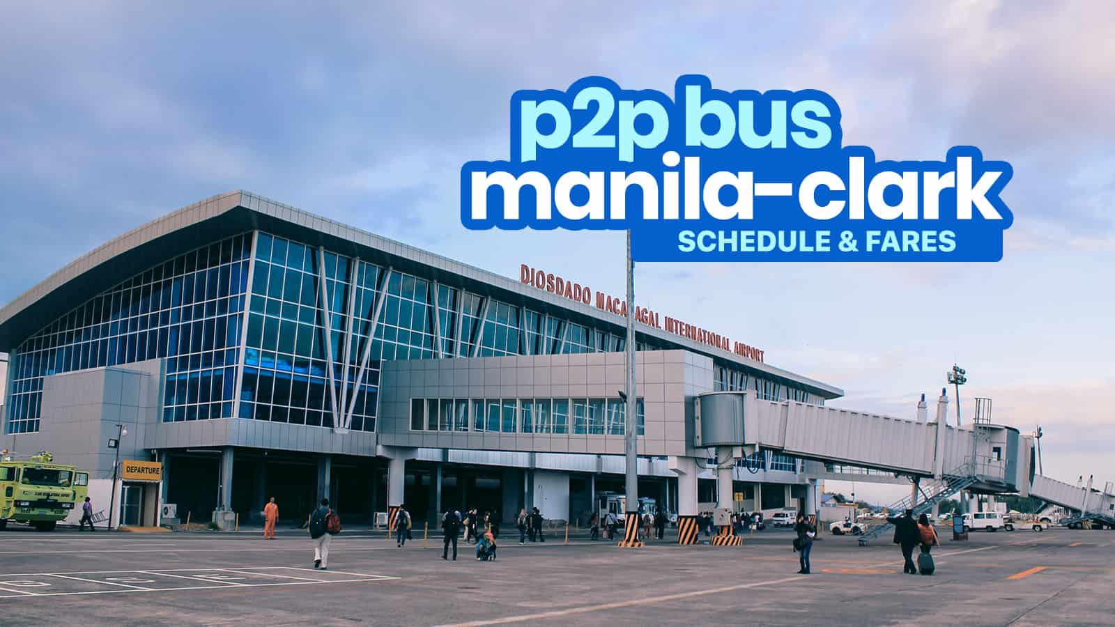 P2P BUS MANILA TO CLARK & BACK: Schedule, Stops & Fares