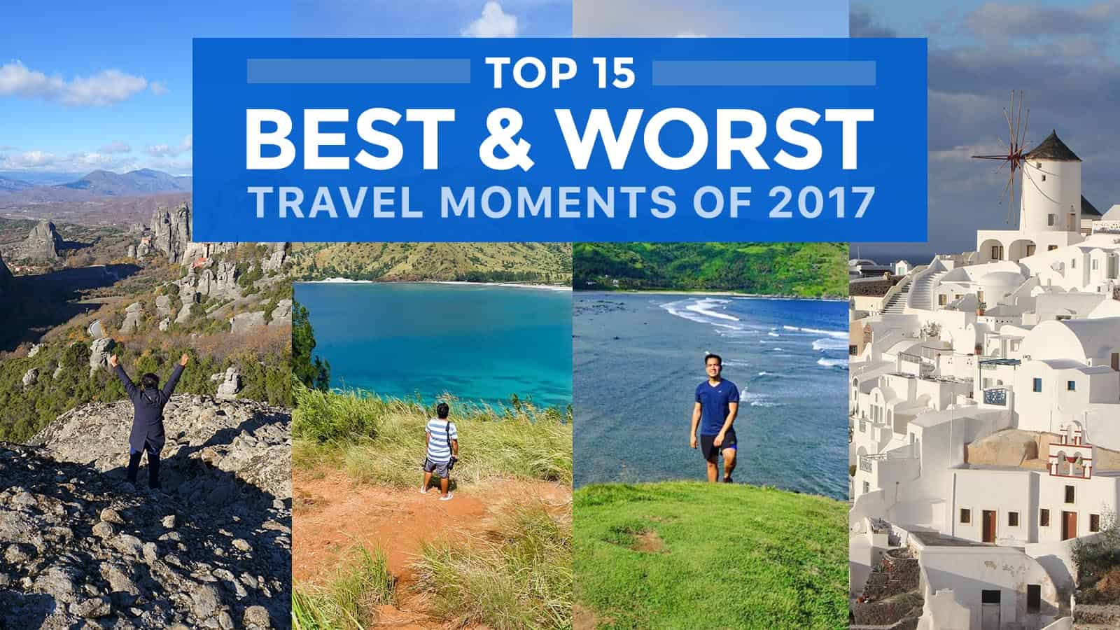 Top 15 Best & Worst Travel Moments of 2017