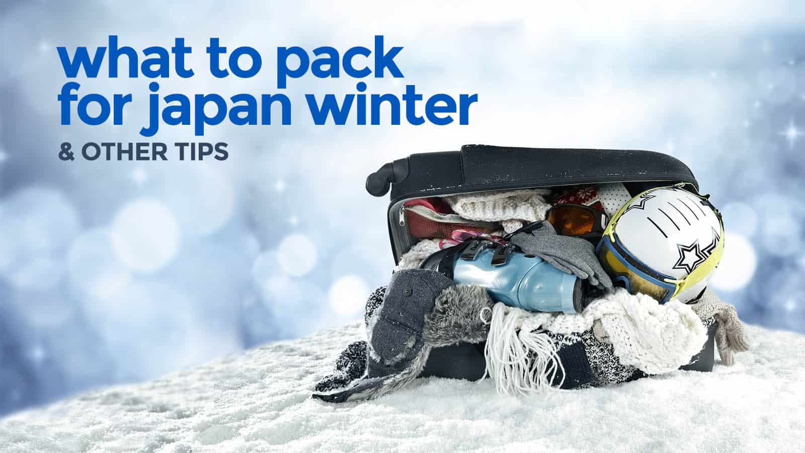 12 JAPAN WINTER TRAVEL TIPS: What to Pack, Where to Buy
