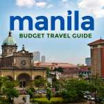 MANILA TRAVEL GUIDE with Sample Itinerary & Budget