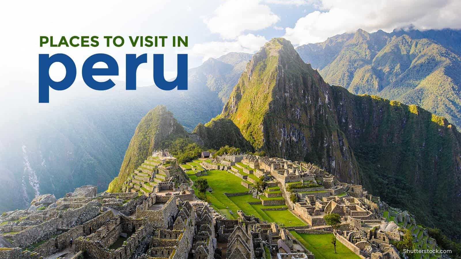 VISA-FREE PERU: 10 Must-Visit Destinations for your Dream Itinerary