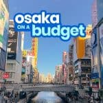 New! OSAKA TRAVEL GUIDE: Itinerary, Budget, Things to Do 2018