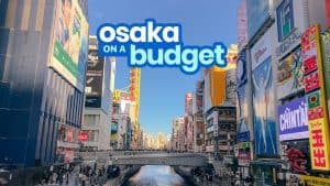 OSAKA TRAVEL GUIDE with Budget Itinerary