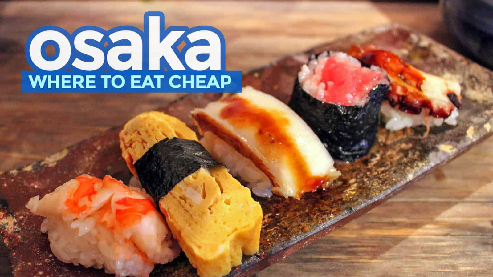 WHERE TO EAT CHEAP IN OSAKA