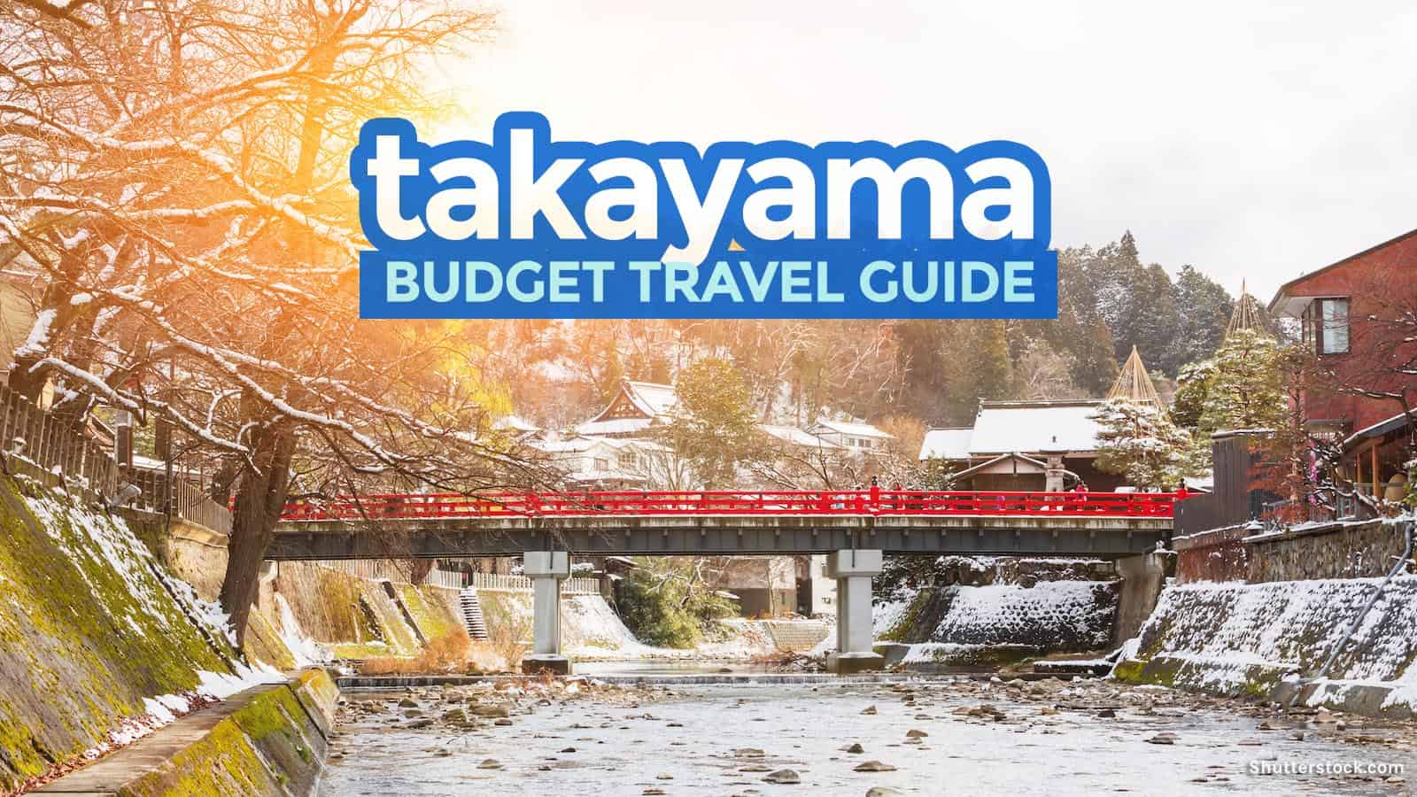 TAKAYAMA TRAVEL GUIDE: Budget Itinerary & Things to Do