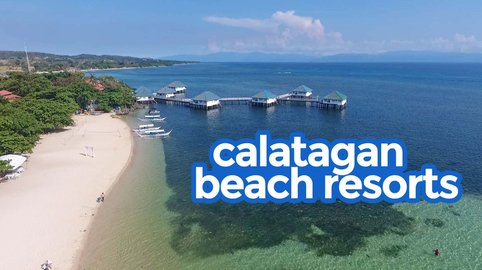 TOP 7 CALATAGAN BEACH RESORTS