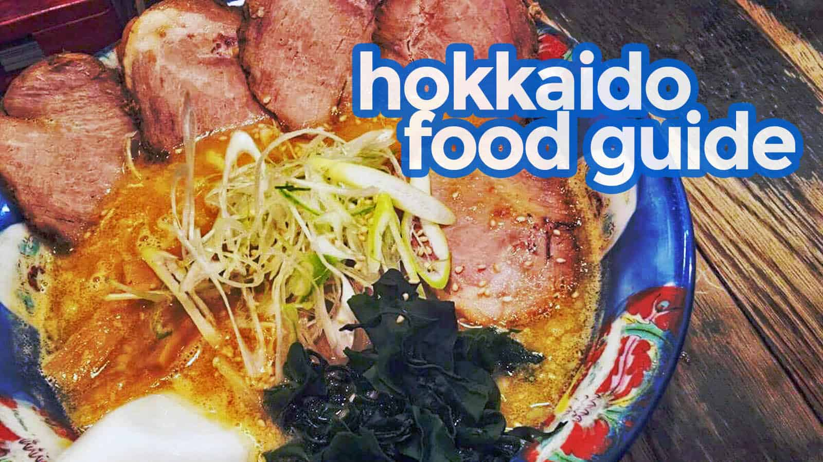 HOKKAIDO FOOD GUIDE: What and Where to Eat