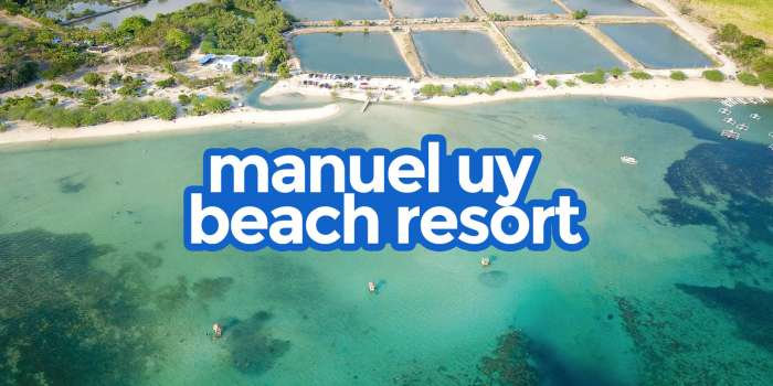 New! MANUEL UY BEACH RESORT, CALATAGAN: Travel Guide & Budget Itineraries