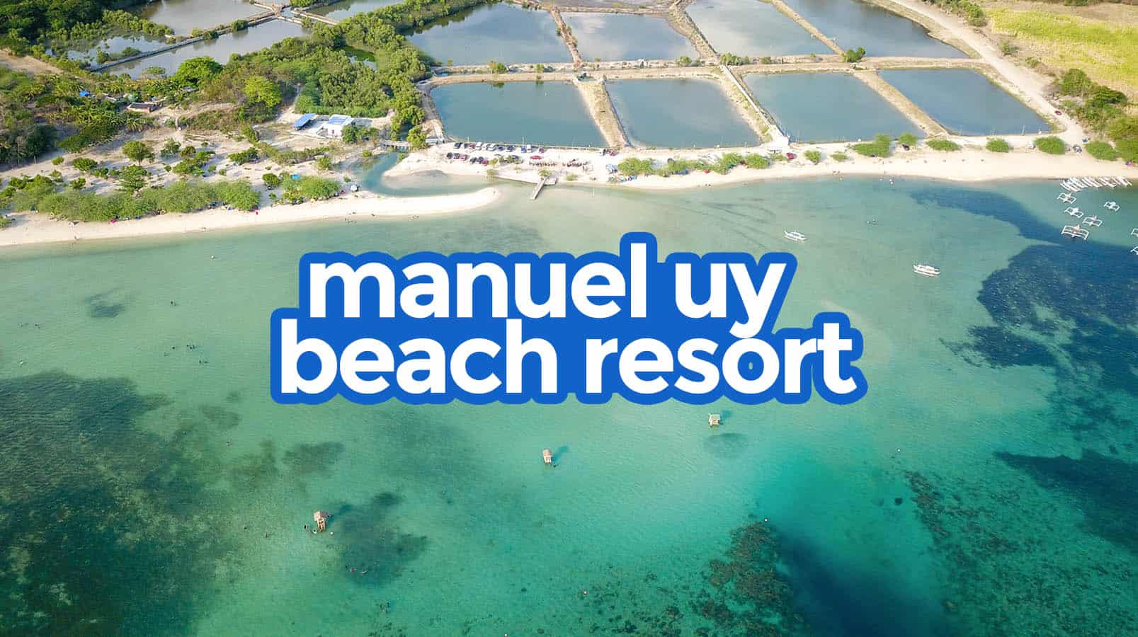 MANUEL UY BEACH RESORT, CALATAGAN: Travel Guide with Itinerary & Budget 2020