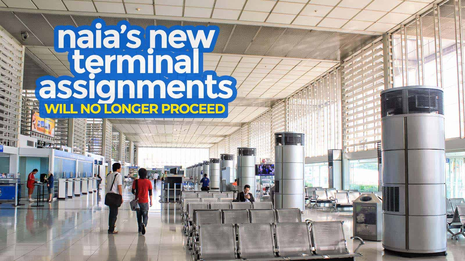 MANILA AIRPORT: New NAIA Terminal Assignments will NO LONGER Proceed