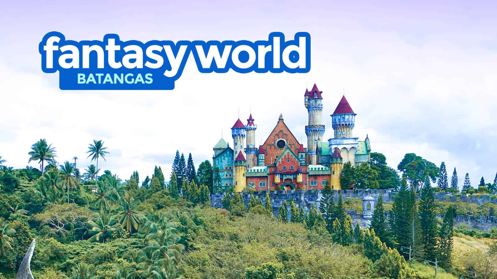 FANTASY WORLD TRAVEL GUIDE: Abandoned Theme Park in Batangas
